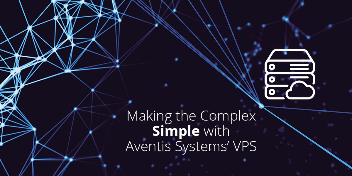 Making the Complex Simple With Aventis Systems' VPS
