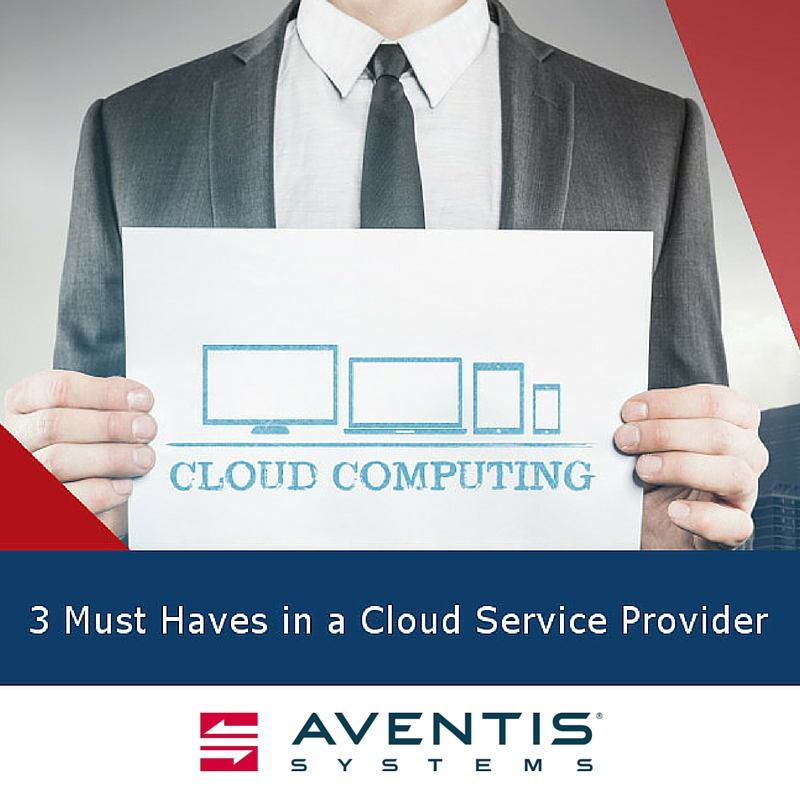 3 Must Haves in a Cloud Service Provider