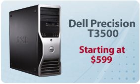 Dell Precision T3500 - Starting at $599